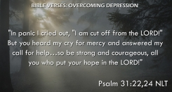 Psalm 31:22.24 NLT
