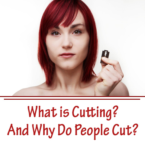 What is Cutting, and Why do People Cut?