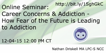 Online Seminar: Career Concerns & Addiction - How Fear of the Future is Leading  to Addiction