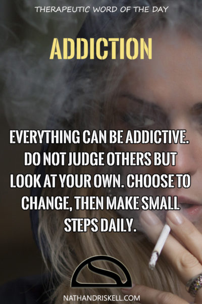 Therapeutic Word of the Day: Addiction