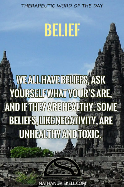 Therapeutic Word of the Day: Belief