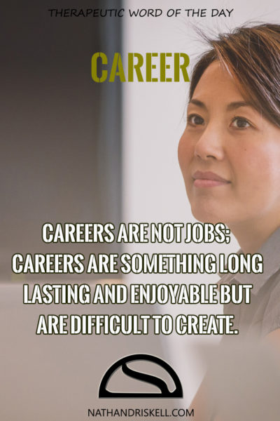 Therapeutic Word of the Day: Career