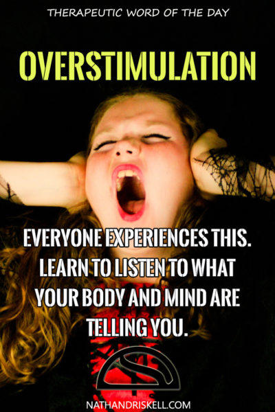 Therapeutic Word of the Day: Overstimulation