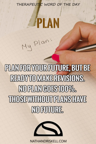 Therapeutic Word of the Day: Plan