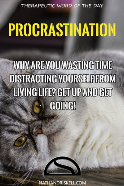 Therapeutic Word of the Day: Procrastination