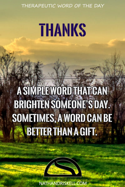 Therapeutic Word of the Day: Thanks