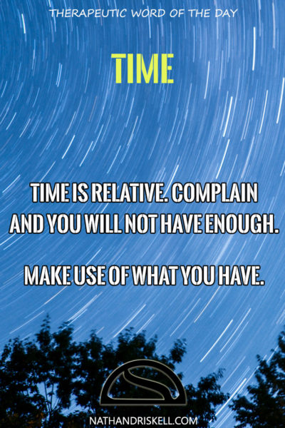 Therapeutic Word of the Day: Time