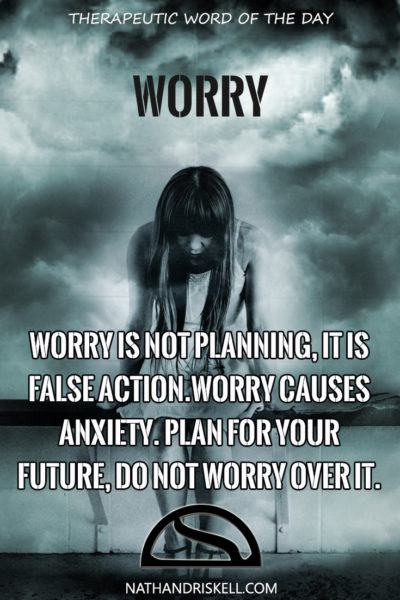 Therapeutic Word of the Day: Worry