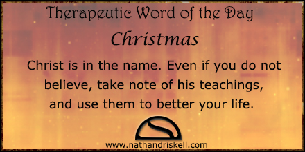 Christ is in the name. Even if you do not believe, take note of his teachings, and use them to better your life.