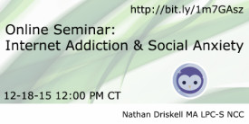 Online Seminar: Internet Addiction & Social Anxiety