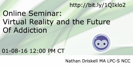 Online Seminar:Virtual Reality and the FutureOf Addiction