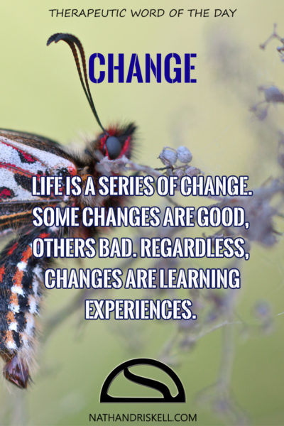 Therapeutic Word of the Day: Change