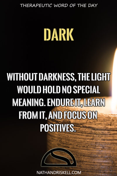Therapeutic Word of the Day: Dark