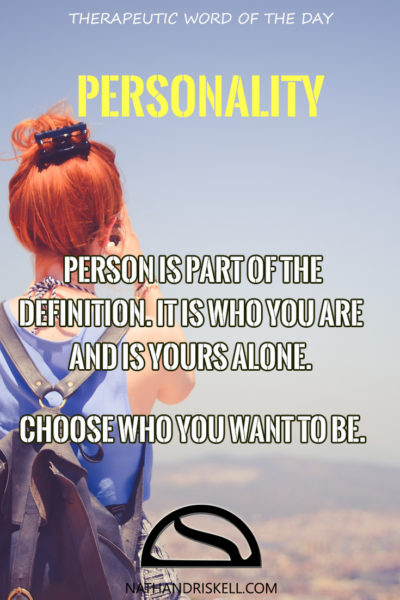 Therapeutic Word of the Day: Personality