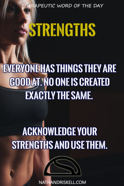 Therapeutic Word of the Day: Strengths