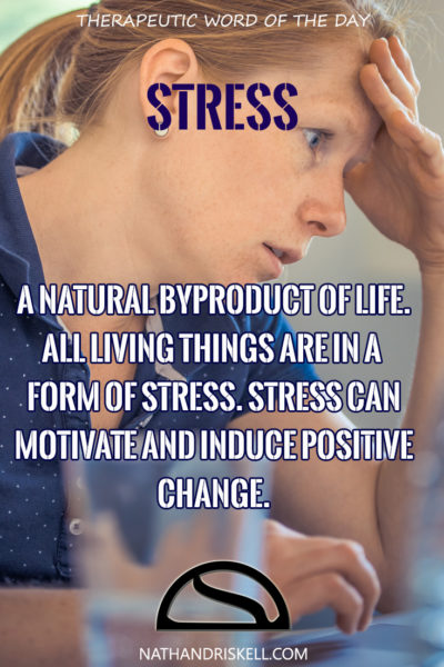 Therapeutic Word of the Day: Stress