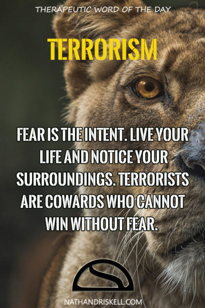 Therapeutic Word of the Day: Terrorism