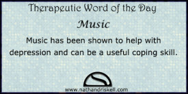 Music has been shown to help with depression and can be a useful coping skill.