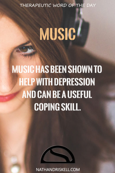 Therapeutic Word of the Day: Music