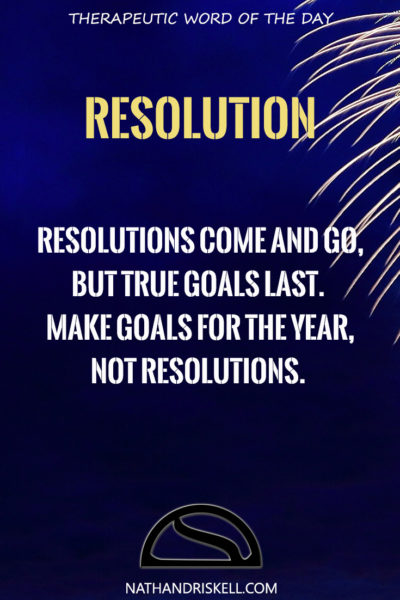 Therapeutic Word of the Day: Resolution