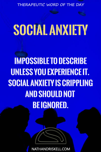 Therapeutic Word of the Day: Social Anxiety