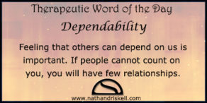 Therapeutic Word of the Day: Dependability