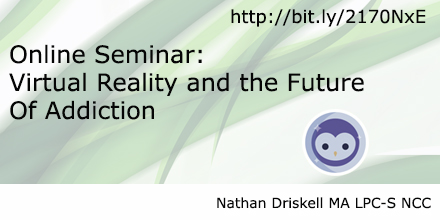 Online Seminar: Virtual Reality & the Future Of Addiction