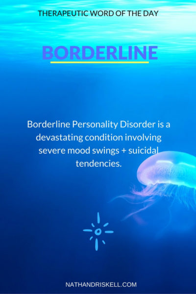 Therapeutic Word of the Day: Borderline