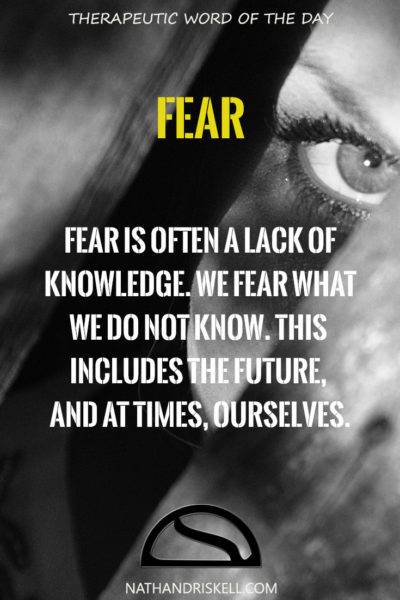 Therapeutic Word of the Day: Fear