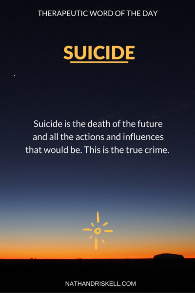 Therapeutic Word of the Day: Suicide