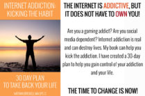 Internet Addiction: Kicking the Habit: 30 Day Plan To Take Back Your Life